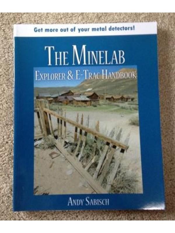 The Minelab Explorer Etrac Handbook by Andy Sabisch | Fort